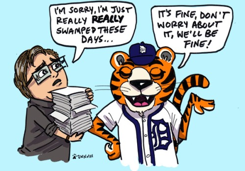 """person holding stack of papers saying """"I'm sorry, I'm just really really busy these days..."""" facing tiger mascot saying """"It's fine, don't worry about it, we'll be fine."""""""